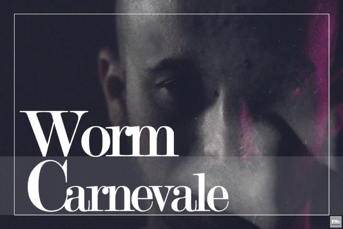 """Worm Carnevale """"Who Am I?"""" 1"""