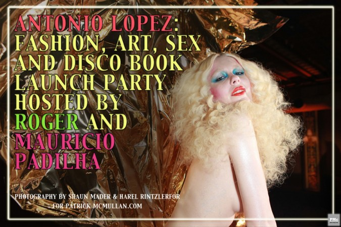 Antonio Lopez: Fashion, Art, Sex and Disco Book Launch Party