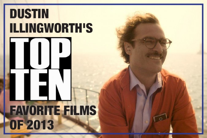 "Dustin-Illingworth""s-Top-Ten-Favorite-Films-of-2013"